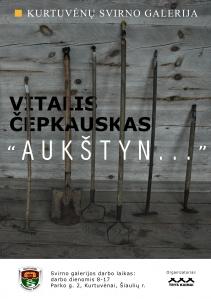 "Kurtuvėnų svirno galerijoje - Vitalio Čepkausko paroda ,,Aukštyn"""